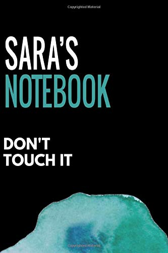 Sara's Notebook Don't touch it: Lined Notebook / Journal Gift, 120 Pages, 6x9, Soft Cover, Matte Finish