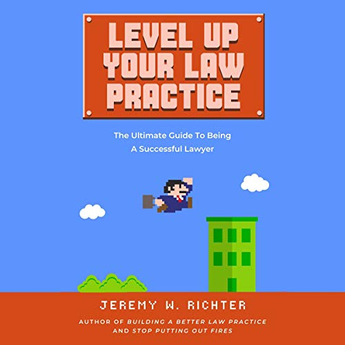 Level Up Your Law Practice  By  cover art