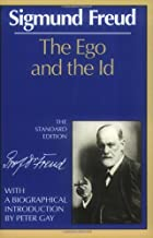 The Ego and the Id (The Standard Edition of the Complete Psychological Works of Sigmund Freud)