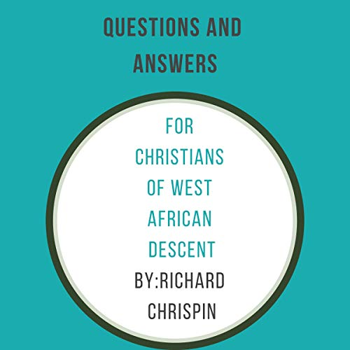 Questions and Answers for Christians of West African Descent cover art