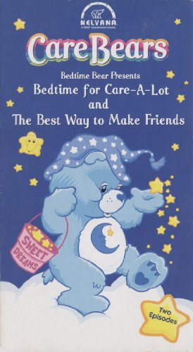 Bedtime for Care-a-Lot / The Best Way to Make Friends (Care Bears: Bedtime Bear Presents)