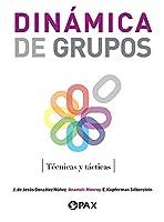 Dinámica de grupos: Técnicas Y Tácticas