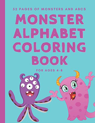 Monster Alphabet Coloring Book for Ages 4-8: 8.5x11 inches Boys or Girls - 52 Pages: A through Z