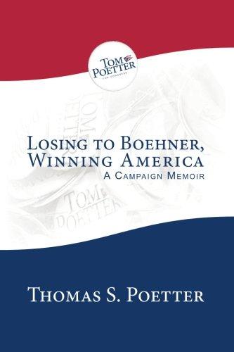 Losing to Boehner, Winning America: A Campaign Memoir