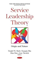 Service Leadership Theory: Origin and Nature