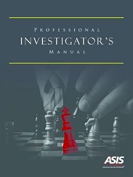 Professional Investigator's Manual by [ASIS International, Michael Knoke]