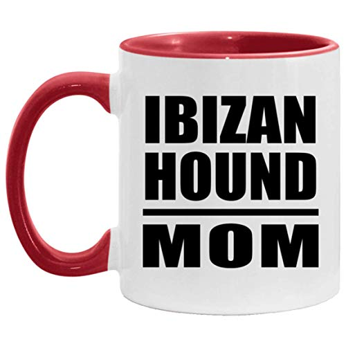 Ibizan Hound Mom - 11oz Accent Coffee Mug Red Ceramic Quality Tea-Cup - Idea for Dog Owner Mother from Daughter Son Wife Birthday Wedding Anniversary Father's Day