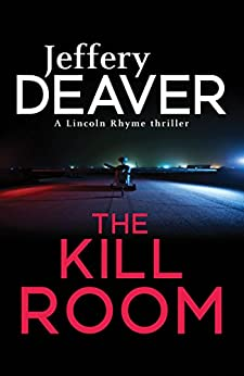 The Kill Room: Lincoln Rhyme Book 10 by [Jeffery Deaver]