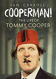 Ian Carroll - Cooperman!: The Life Of Tommy Cooper