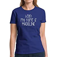 Eddany Hello! my name is Madeline 2 - レディースTシャツ