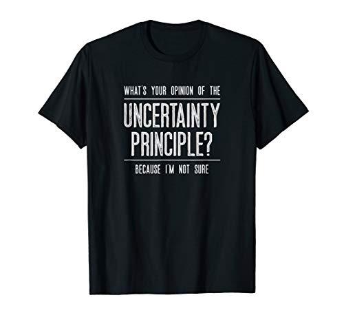 Quantum Physics Uncertainty Principle, Lustige Wissenschaft T-Shirt