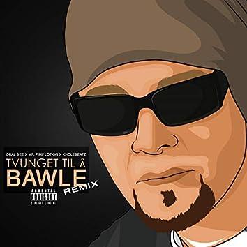 Tvunget Til Å Bawle Remix (feat. Oral Bee, Mr.Pimp-Lotion)