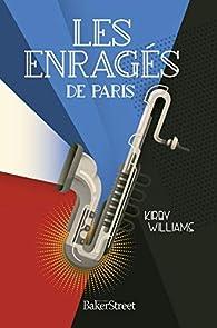 Les enragés de Paris par Kirby Williams