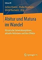 Abitur und Matura im Wandel: Historische Entwicklungslinien, aktuelle Reformen und ihre Effekte (Edition ZfE)