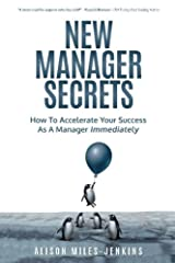 New Manager Secrets: How to accelerate your success as a manager immediately Paperback