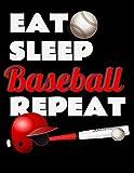 Eat Sleep Baseball Repeat. Notebook for Baseball Fans. Blank Lined Planner Journal Diary.