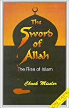 The Sword of Allah: The Rise of Islam [With Booklet] (Prophetic Updates)
