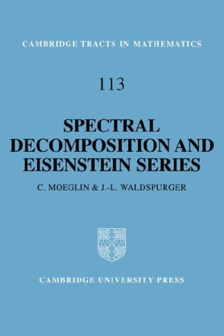 小麦小康持ってるSpectral Decomposition: A Paraphrase of the Scriptures (Cambridge Tracts in Mathematics)