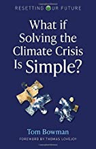 Resetting Our Future: What If Solving the Climate Crisis Is Simple?