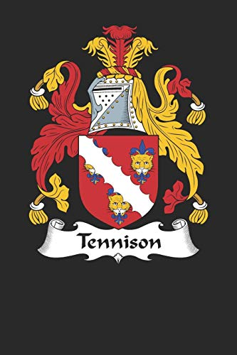 Tennison: Tennison Coat of Arms and Family Crest Notebook Journal (6 x 9 - 100 pages)