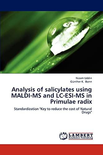 Analysis of salicylates using MALDI-MS and LC-ESI-MS in Primulae radix: Standardization