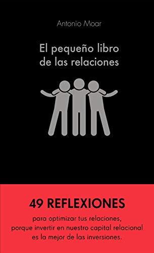 El pequeño libro de las relaciones de [Antonio Moar Martínez]