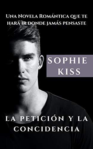 La Petición y Coincidencia de Sophie Kiss