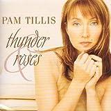 Songtexte von Pam Tillis - Thunder & Roses