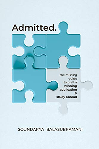 Admitted: The Missing Guide To Craft A Winning Application & Study Abroad
