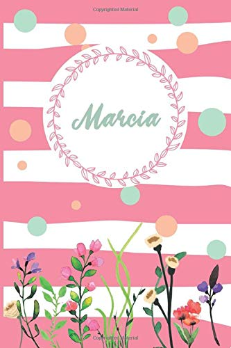 Marcia: Personalized Name Journal, Writing Notebook For Girls and women named Marcia, Perfect gift idea for women and girls, floral design, 120 pages, 6 x 9 in, Matte Cover.