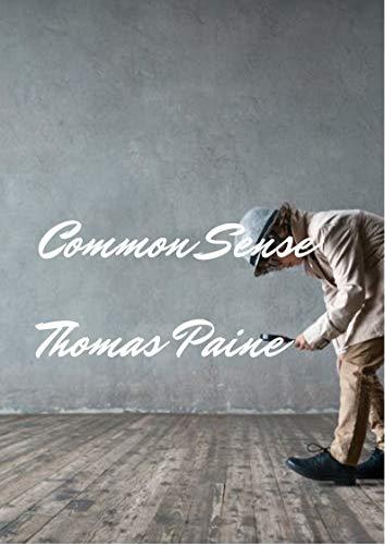 Thomas Paine : Common Sense (English Edition)