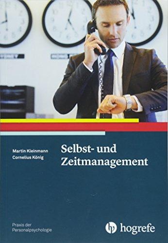Selbst- und Zeitmanagement (Praxis der Personalpsychologie)