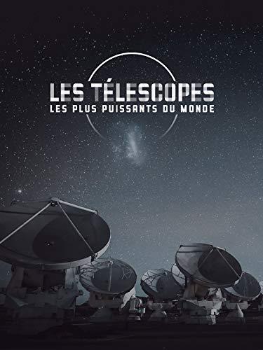 Les télescopes les plus puissants du monde