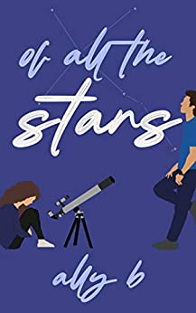 Of All The Stars by [Ally  B]