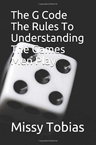 The G Code The Rules To Understanding The Games Men Play