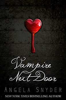 Vampire Next Door: A Paranormal Romance Novel by [Angela Snyder]