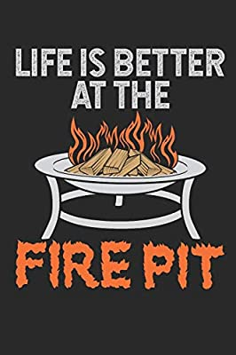 Life Is Better At The Fire Pit: Outdoor Cooking Recipe Book (Blank), Paperback Notebook With Blank Recipe Pages To Fill In, 100 Pages