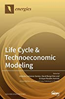Life Cycle & Technoeconomic Modeling