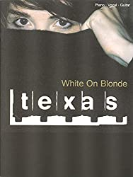 Partition : Texas - White On Blonde (Piano. Vocal. Guitare)