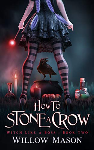 How to Stone a Crow (Witch Like a Boss Book 2)