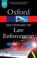 A Dictionary of Law Enforcement (Oxford Paperback Reference)