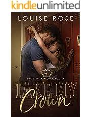 Take My Crown: A High School Bully Romance (Boys of King Academy Series Book 1)