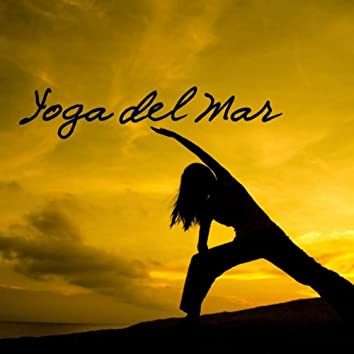 Yoga del Mar: Yoga Music, Nature Sounds Yoga Meditation, Tibetan Song, Yoga for Relaxation Meditation and Sounds of Nature, Relaxing Music, Chakra Meditation and Nature Sounds Relaxation