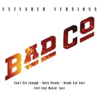 Extended Versions: Bad Company by Bad Company (2011-04-26)