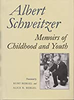 Memoirs of Childhood and Youth (Albert Schweitzer Library)