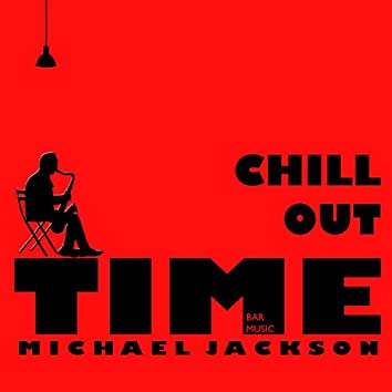 Chill Out Time Michael Jackson