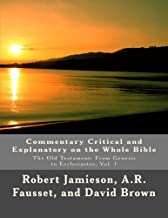 Commentary Critical and Explanatory on the Whole Bible: The Old Testament: From Genesis to Ecclesiastes (Volume 1)