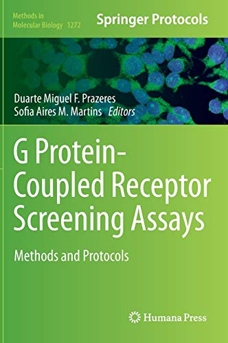 G Protein-Coupled Receptor Screening Assays: Methods and Protocols (Methods in Molecular Biology, 1272, Band 1272)