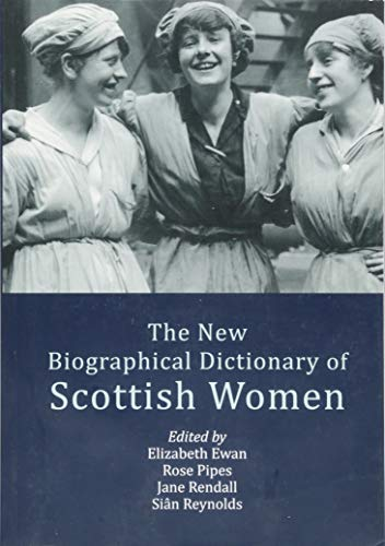 Compare Textbook Prices for The New Biographical Dictionary of Scottish Women 2 Edition ISBN 9781474436281 by Rendall, Jane,Ewan, Elizabeth,Reynolds, Siân,Pipes, Rose