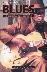 Il blues. La musica del diavolo